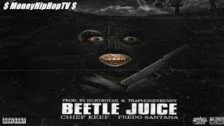Chief Keef ft. Fredo Santana - Beetle Juice ..