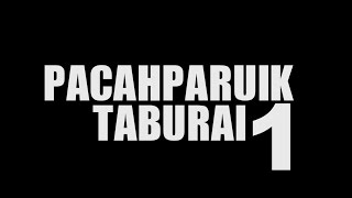 Video PACAHPARUIK - TABURAI eps1 download MP3, 3GP, MP4, WEBM, AVI, FLV Mei 2018