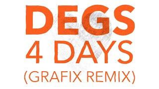 Degs - 4 Days (Grafix Remix)