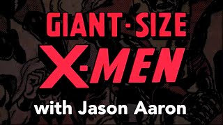 X-Men Seminal Moments: Jason Aaron and GIANT-SIZE X-MEN
