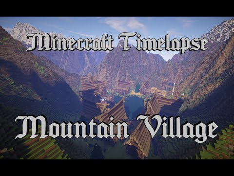 Minecraft Timelapse - Epic Mountain Village [Full HD 1080p] + Download