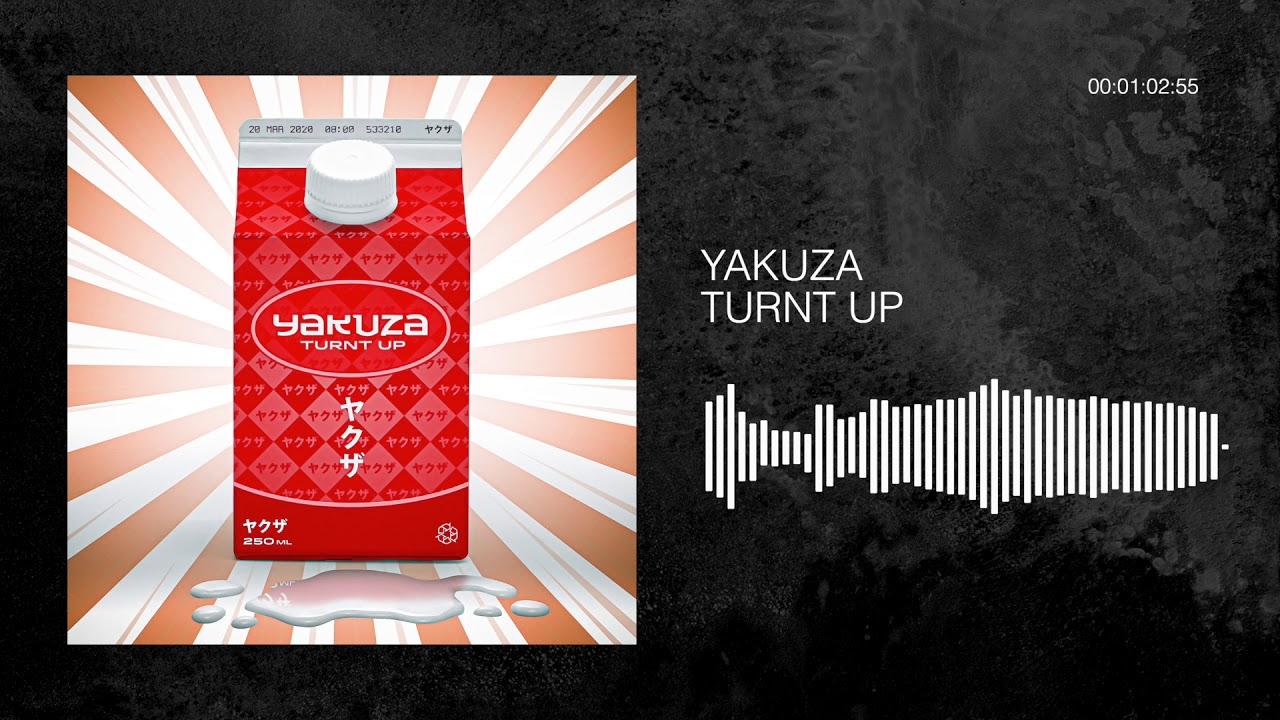 Yakuza - Turnt Up (Officiel Audio)