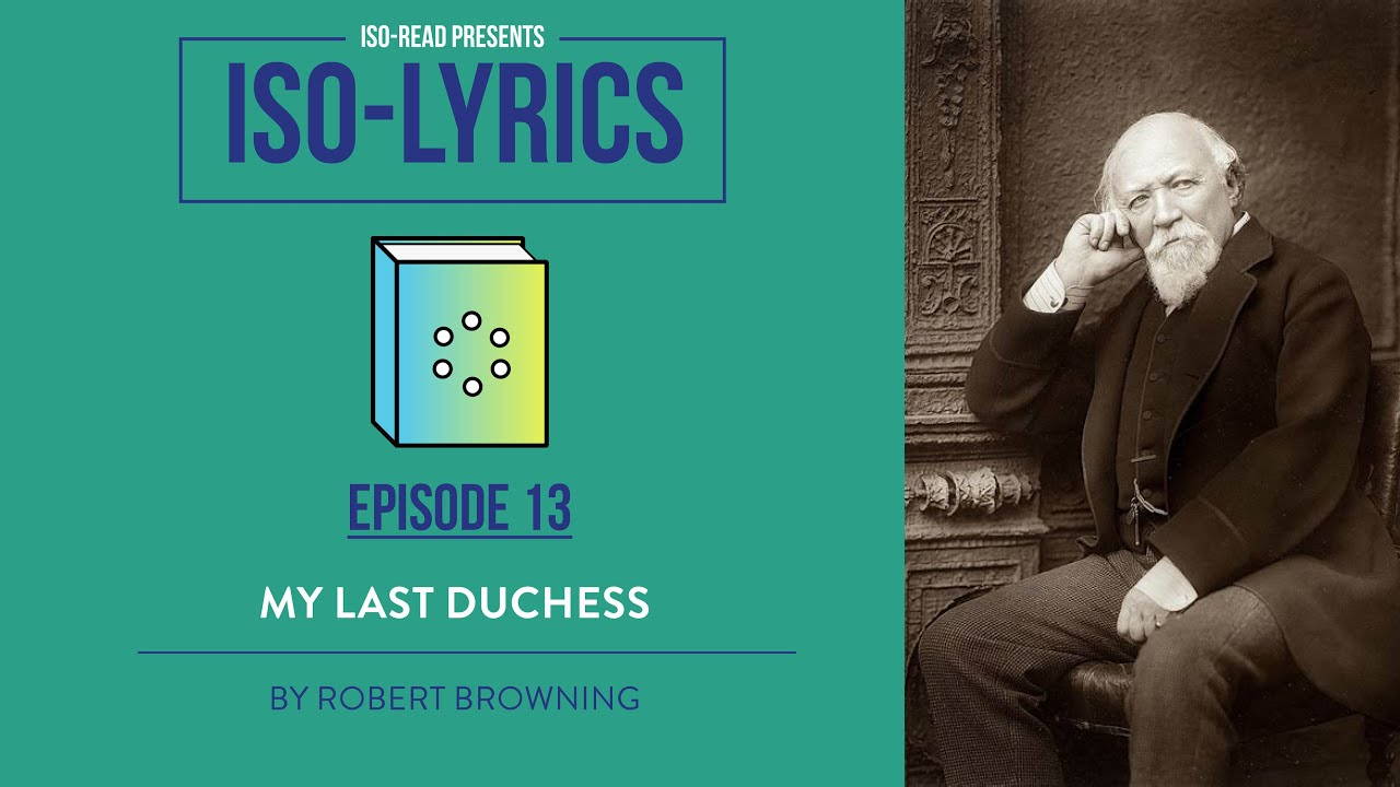 Iso-Lyrics: My Last Duchess by Robert Browning (GCSE Poetry Revision)