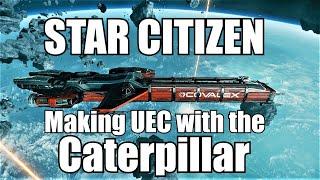 Star Citizen Caterpillar Cargo Trading Making Uec Fast Gameplay Youtube