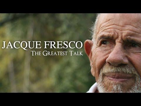 The Greatest Talk: Jacque Fresco