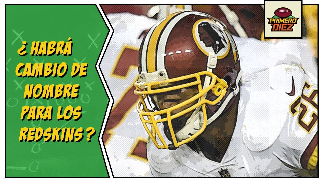 El muy probable cambio de nombre para los Washington Redskins