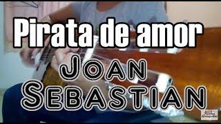 Como tocar Pirata de Amor - Joan Sebastian en Guitarra