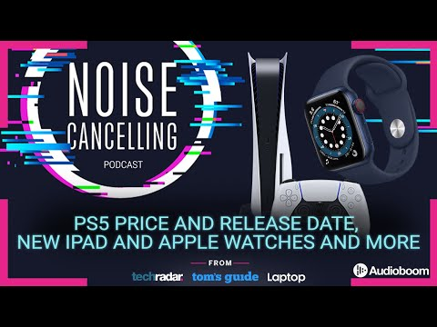 PS5 price and release date, new Apple devices and Oculus Quest 2 | Noise Cancelling Podcast Ep. 29