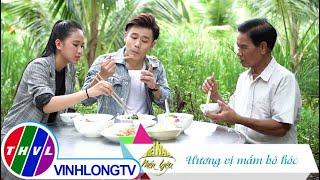 Việt Nam mến yêu - Tập 168: Hương vị mắm bò hóc