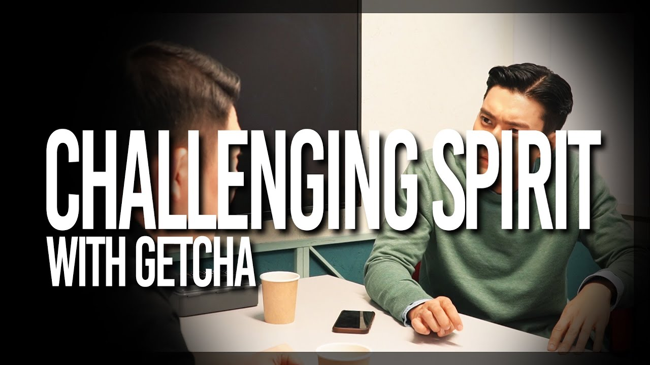 EP8 CHALLENGING SPIRIT WITH GETCHA