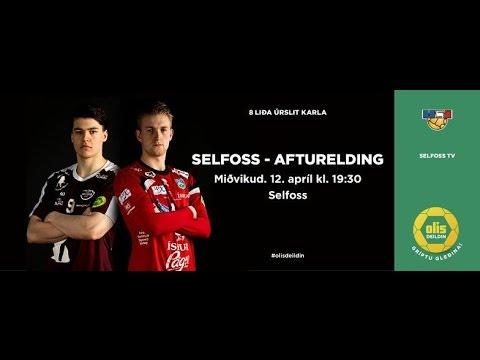 Selfoss Tv (Selfoss-Afturelding) Olísdeildin 8 liða úrslit. 12.4.17 kl.19:30