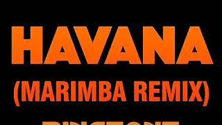 HAVANA Marimba Remix Rington Download the link below
