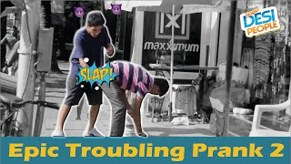 Epic Troubling Prank 2 | Pranks in India by Super Desi Pranks