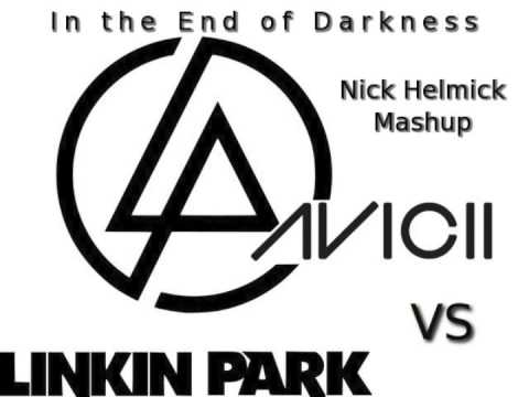 Linkin Park vs. Avicii - In the End of Darkness (Nick Helmick Mashup)