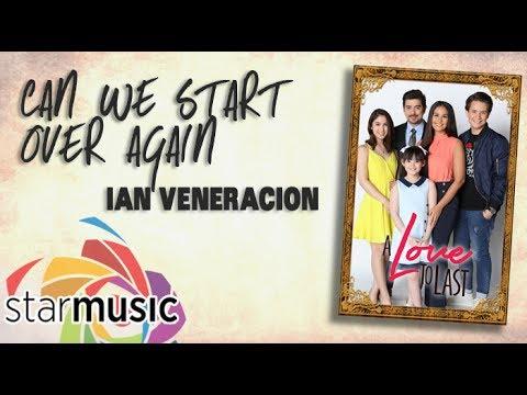 Ian Veneracion - Can We Start Over Again (Official Lyric Video)