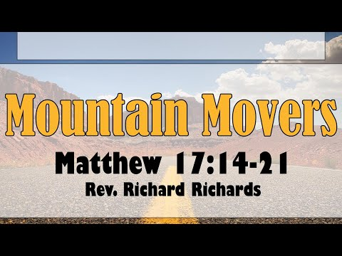 Mountain Movers-- 05/23/2021  Rev. Rich Richards