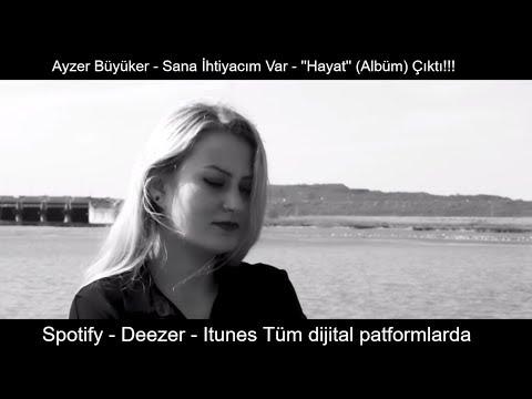 Ayzer Büyüker - Sana İhtiyacım Var Official Video Klip