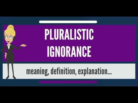 What is PLURALISTIC IGNORANCE? What does PLURALISTIC IGNORANCE mean? PLURALISTIC IGNORANCE meaning