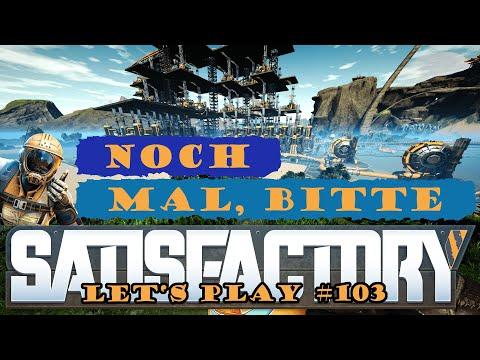Satisfactory Let's Play 103 - Deutsch - Heute mal von Hinten