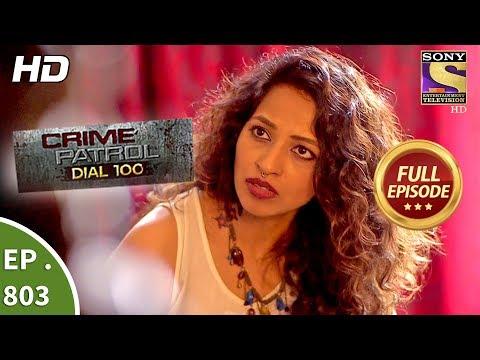 Crime Patrol Dial 100 - Ep 803 - Full Episode - 20th June, 2018