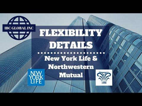 Insurance Company Policy Flexibility - New York Life & Northwestern Mutual