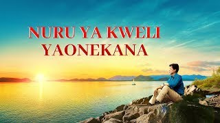 "Latest Swahili Christian Video ""Nuru ya Kweli Yaonekana"" 