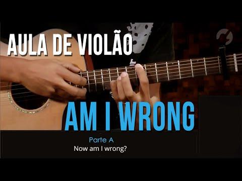 Nico & Vinz - Am I Wrong (como tocar - aula de violão)