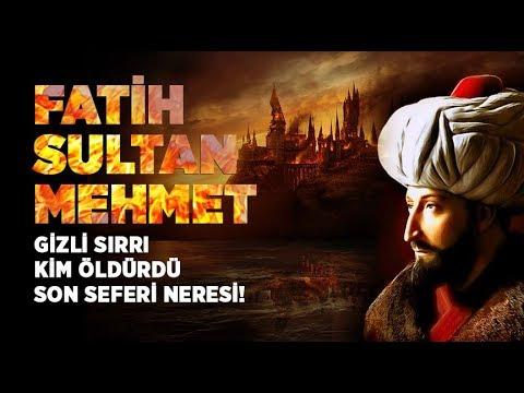 Fatih Sultan Mehmet'i Kim Öldürdü Gizli Sırrı Neydi? Fatih'in Son Seferi