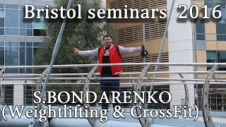 Bristol seminars 2016 /S.BONDARENKO(Weightlifting & CrossFit)
