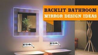 30+ Backlit Bathroom Mirror Design Ideas