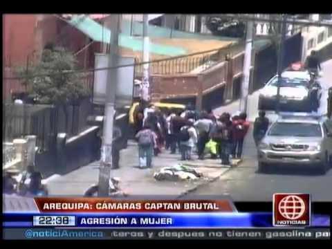 América Noticias:25.02.14-Arequipa: Cámaras de seguridad captaron brutal agresión a una mujer