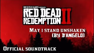 Red Dead Redemption 2 [OST Soundtrack] | May I Stand Unshaken (By D'Angelo) {HQ} Video