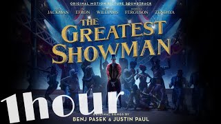 [1 hour!] The Greatest Show (from The Greatest Showman Sound Track)