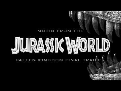 Jurassic World: Fallen Kingdom - Final Trailer Music
