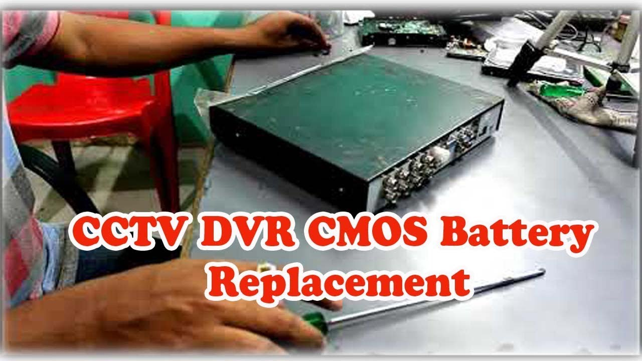 CCTV DVR CMOS Battery Replacement