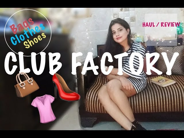 CLUB FACTORY CLOTHES • SHOES • BAGS