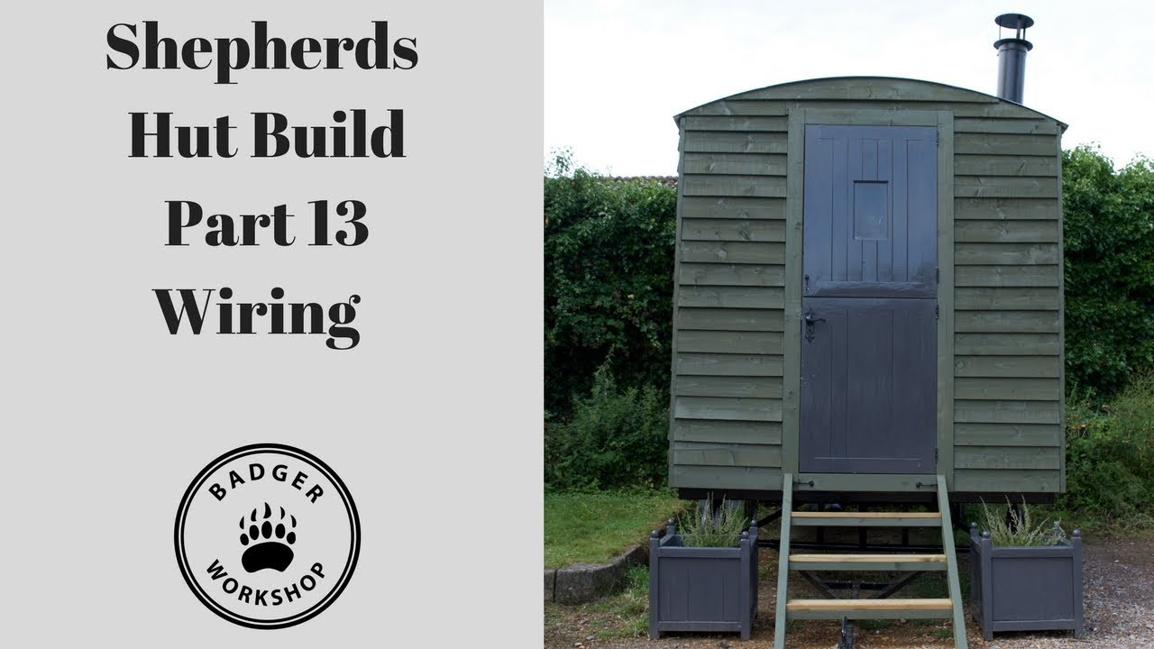 Wiring An Outhouse Bgmt Data A House Book Shepherds Hut Build Part 13 Youtube Rh Com Basic