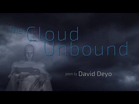"""The Cloud Unbound"" poem by David Deyo"