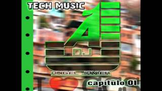 Tech Music Dj Angel Javier Capitulo 01