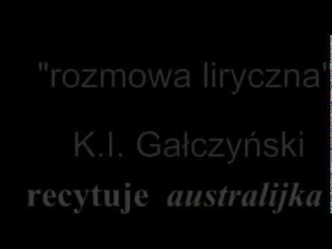 Rozmowa Liryczna Ki Gałczyński Recytacja Wiersza