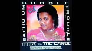 Bateu Um Bubble Trouble (M.I.A. vs. MC Carol mashup)