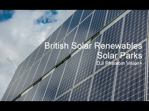 British Solar Renewables, Solar Parks, DJI Phantom Vision Plus Footage