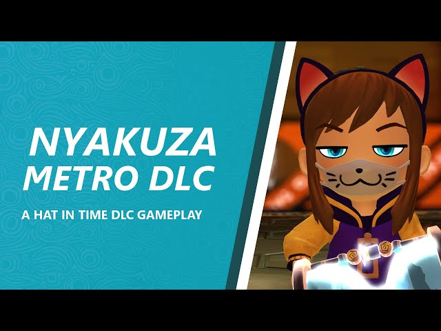 A Hat in Time - Nyakuza Metro Gameplay (NEW DLC)