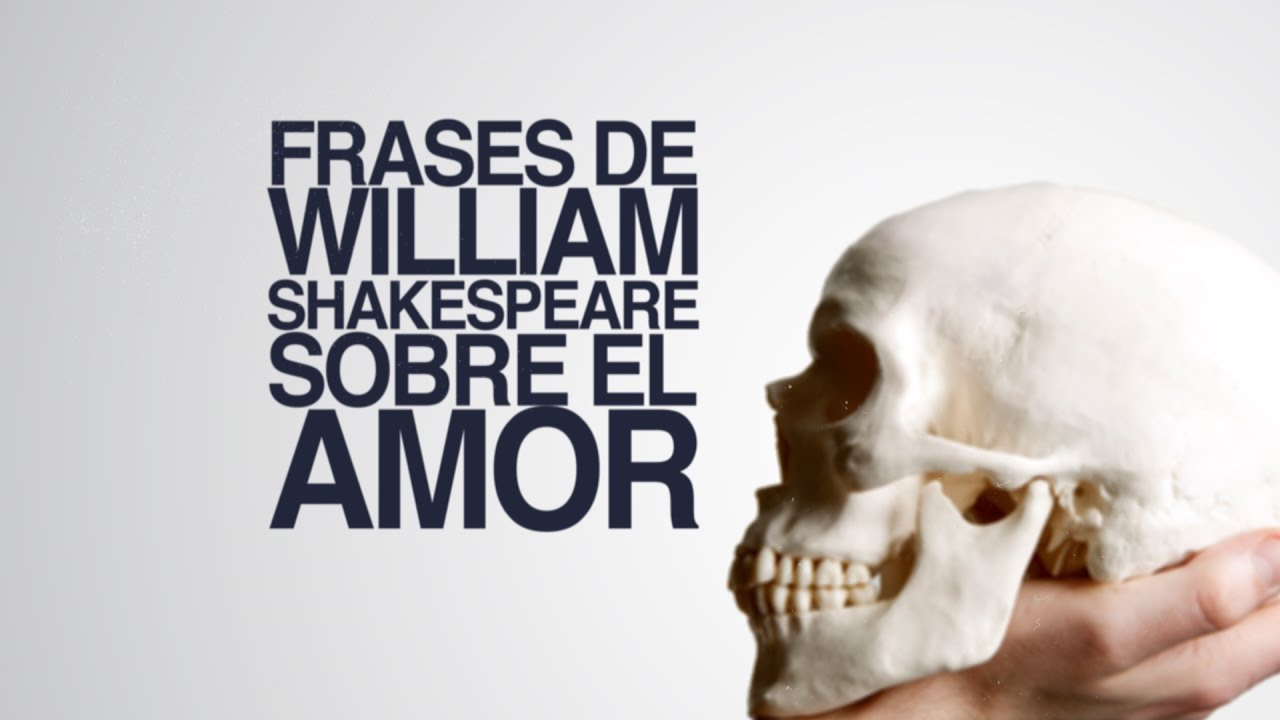 70 Frases Famosas De William Shakespeare El Mejor