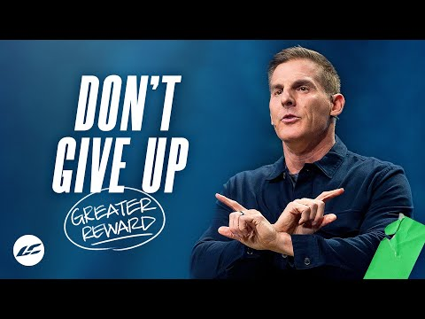 Don't Give Up - Greater Reward Part 3