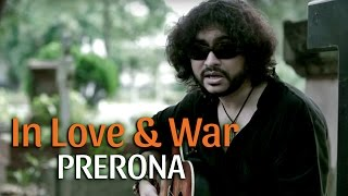 In Love And War | Prerona | Rupam Islam