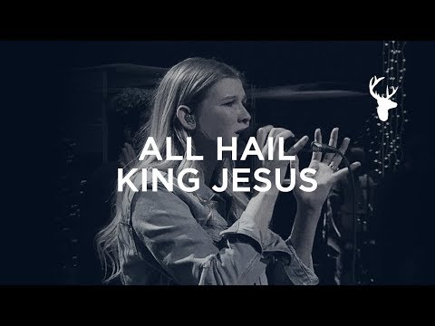 All Hail King Jesus - Bethany Wohrle | Bethel Worship
