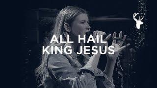 All Hail King Jesus - Bethany Wohrle | Bethel Worship
