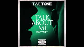 Two Tone - Talk About Me (Official Audio) - ft Yung T