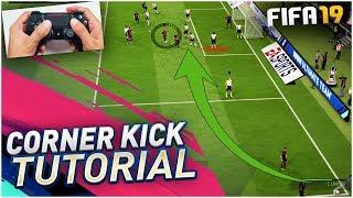 FIFA 19 CORNER KICK TUTORIAL - MOST EFFECTIVE CORNER KICK METHOD TO SCORE GOALS !! TIPS u0026 TRICKS